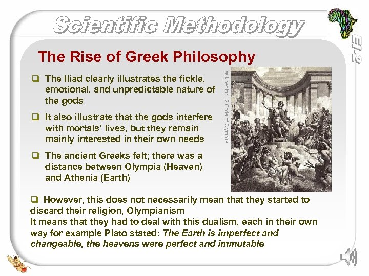 The Rise of Greek Philosophy q It also illustrate that the gods interfere with