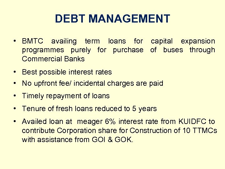 DEBT MANAGEMENT • BMTC availing term loans for capital expansion programmes purely for purchase
