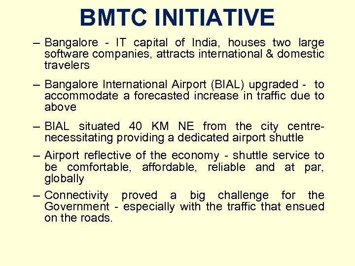 BMTC INITIATIVE – Bangalore - IT capital of India, houses two large software companies,