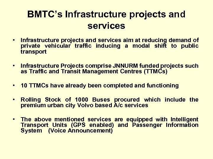 BMTC's Infrastructure projects and services • Infrastructure projects and services aim at reducing demand
