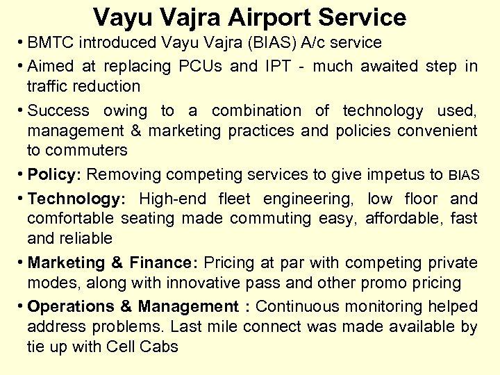 Vayu Vajra Airport Service • BMTC introduced Vayu Vajra (BIAS) A/c service • Aimed