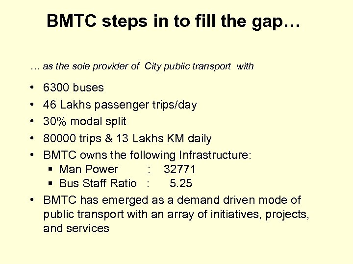 BMTC steps in to fill the gap… … as the sole provider of City