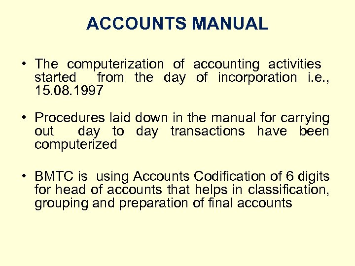 ACCOUNTS MANUAL • The computerization of accounting activities started from the day of incorporation