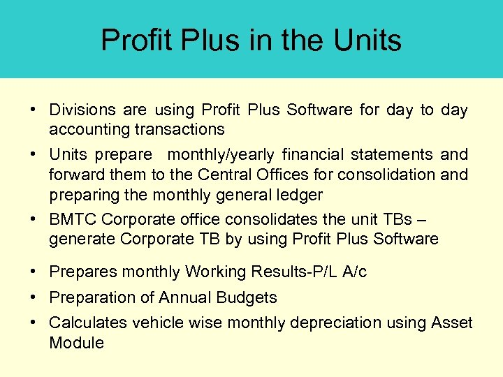 Profit Plus in the Units • Divisions are using Profit Plus Software for day