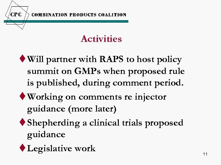 Activities t Will partner with RAPS to host policy summit on GMPs when proposed