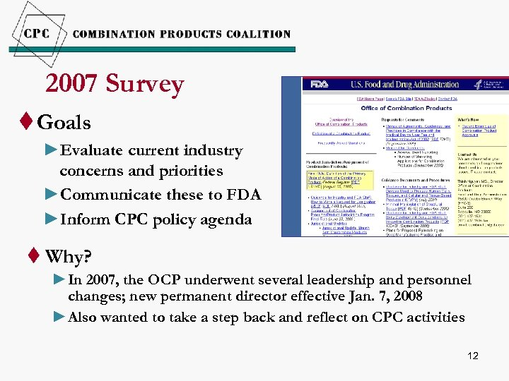 2007 Survey t Goals ►Evaluate current industry concerns and priorities ►Communicate these to FDA