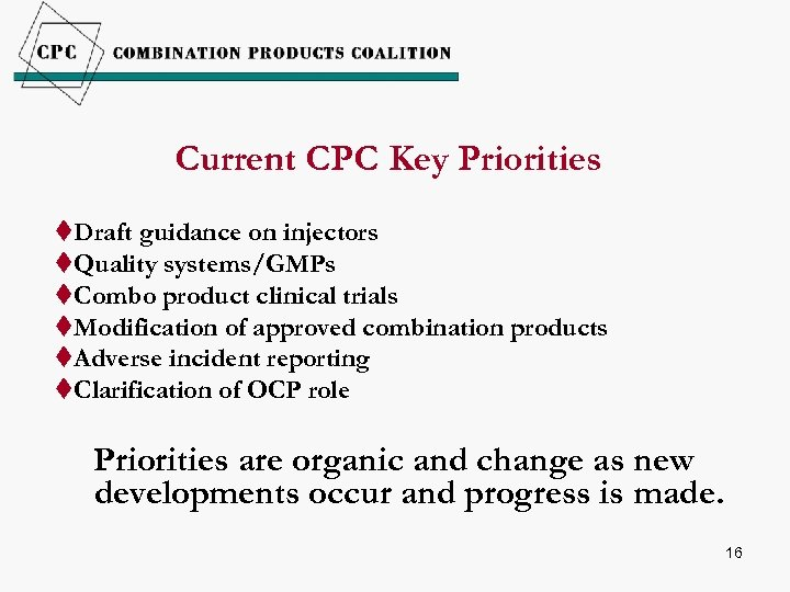 Current CPC Key Priorities t. Draft guidance on injectors t. Quality systems/GMPs t. Combo