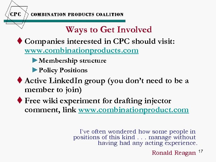 Ways to Get Involved t Companies interested in CPC should visit: www. combinationproducts. com