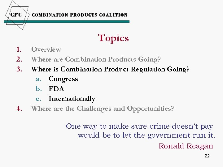 Topics 1. 2. 3. 4. Overview Where are Combination Products Going? Where is Combination