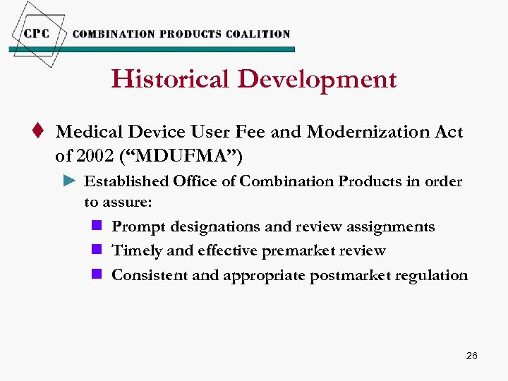 """Historical Development t Medical Device User Fee and Modernization Act of 2002 (""""MDUFMA"""") ►"""