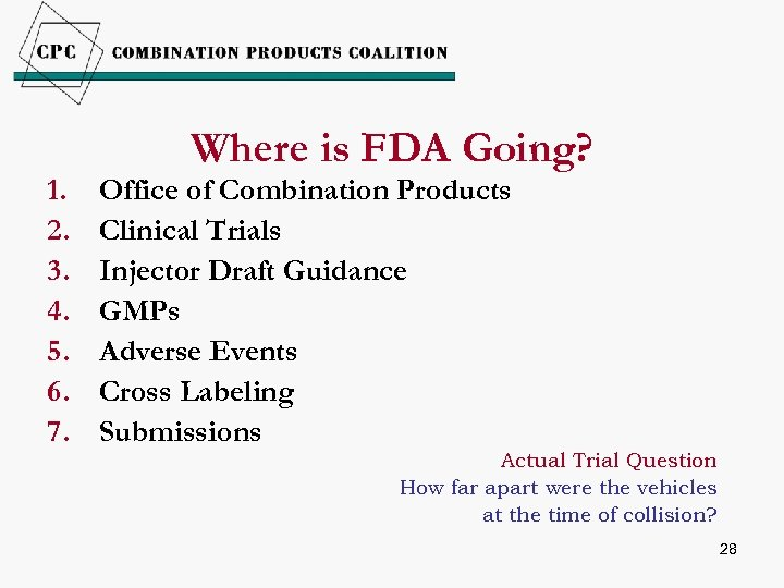 1. 2. 3. 4. 5. 6. 7. Where is FDA Going? Office of Combination