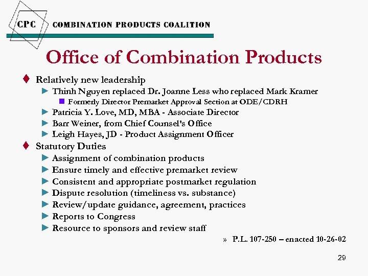 Office of Combination Products t Relatively new leadership ► Thinh Nguyen replaced Dr. Joanne