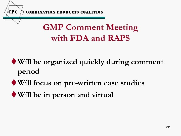 GMP Comment Meeting with FDA and RAPS t Will be organized quickly during comment