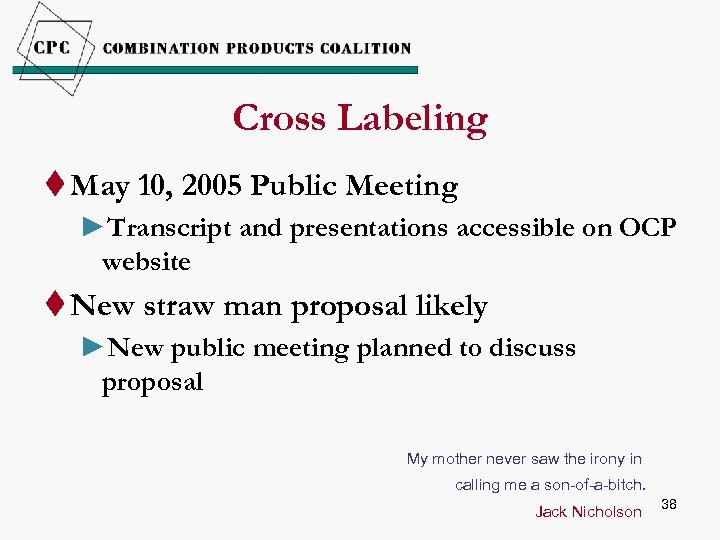 Cross Labeling t May 10, 2005 Public Meeting ►Transcript and presentations accessible on OCP