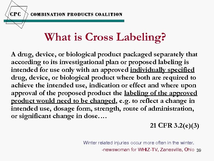 What is Cross Labeling? A drug, device, or biological product packaged separately that according