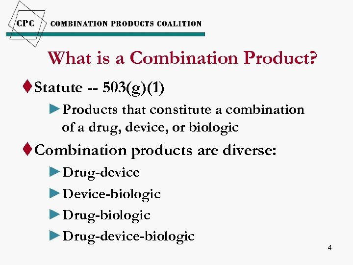 What is a Combination Product? t. Statute -- 503(g)(1) ►Products that constitute a combination
