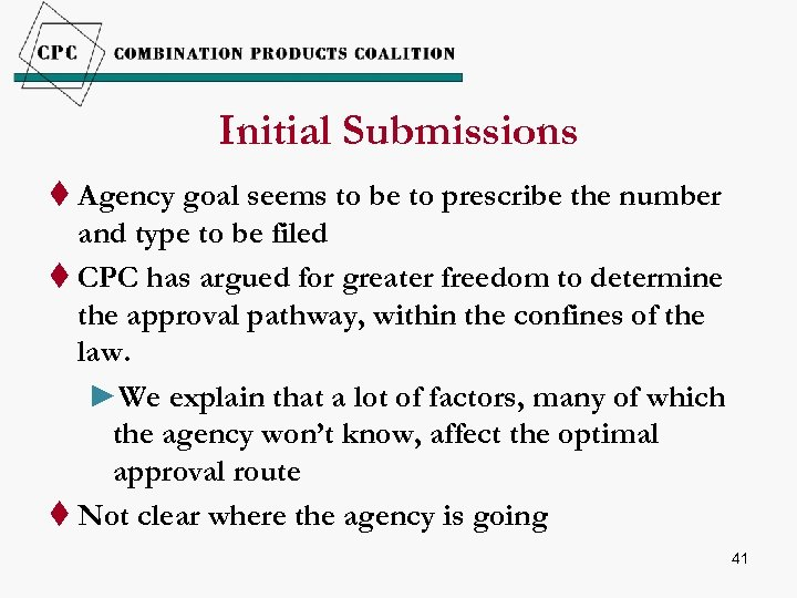 Initial Submissions t Agency goal seems to be to prescribe the number and type
