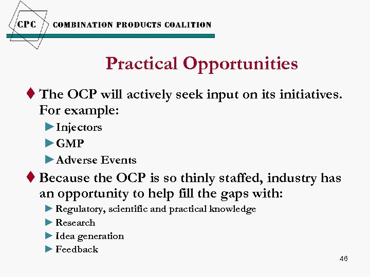 Practical Opportunities t The OCP will actively seek input on its initiatives. For example: