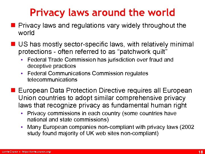 Privacy laws around the world n Privacy laws and regulations vary widely throughout the