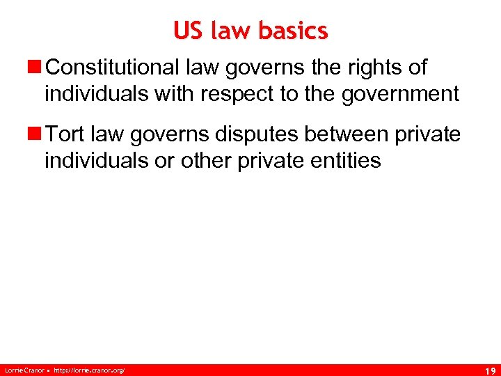 US law basics n Constitutional law governs the rights of individuals with respect to