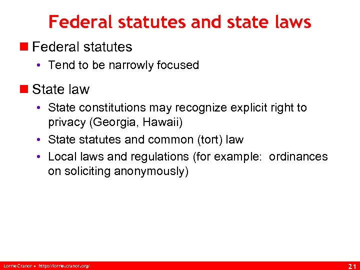 Federal statutes and state laws n Federal statutes • Tend to be narrowly focused