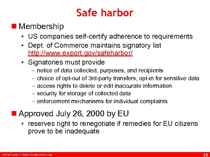 Safe harbor n Membership • US companies self-certify adherence to requirements • Dept. of