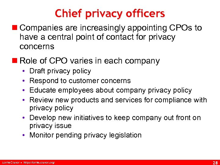 Chief privacy officers n Companies are increasingly appointing CPOs to have a central point