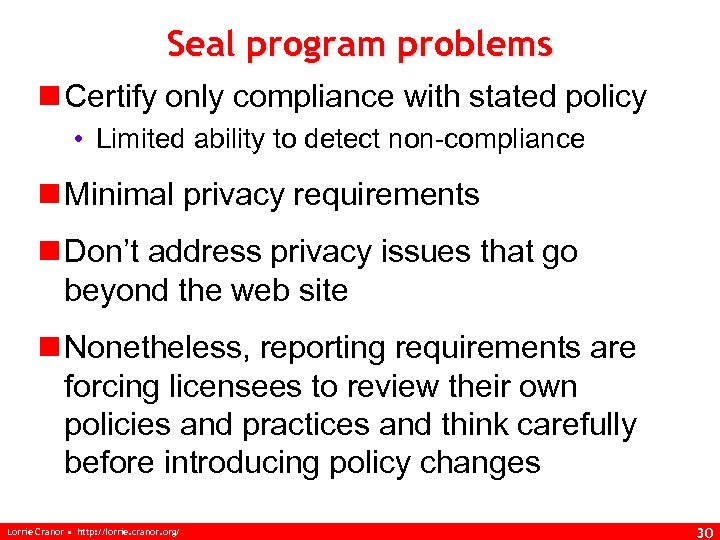 Seal program problems n Certify only compliance with stated policy • Limited ability to