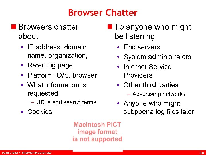 Browser Chatter n Browsers chatter about • IP address, domain name, organization, • Referring