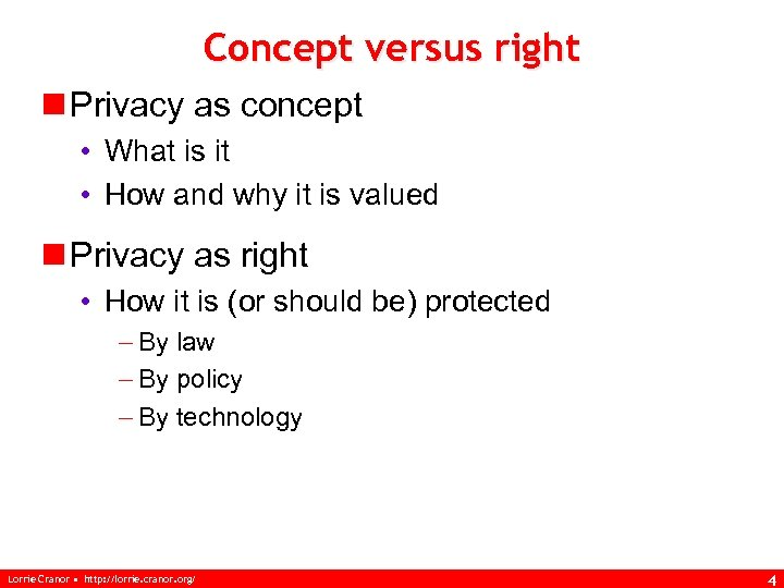 Concept versus right n Privacy as concept • What is it • How and