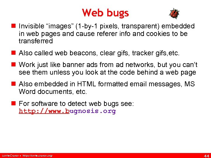 """Web bugs n Invisible """"images"""" (1 -by-1 pixels, transparent) embedded in web pages and"""