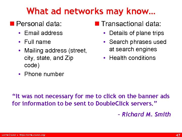 What ad networks may know… n Personal data: • Email address • Full name