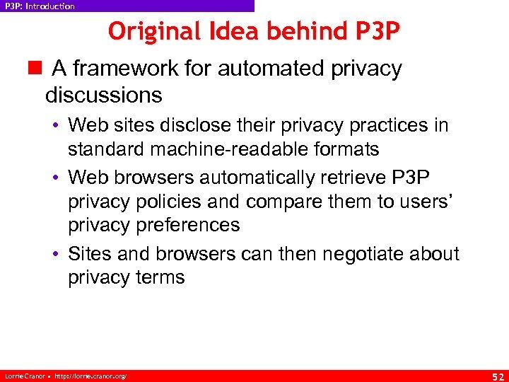 P 3 P: Introduction Original Idea behind P 3 P n A framework for