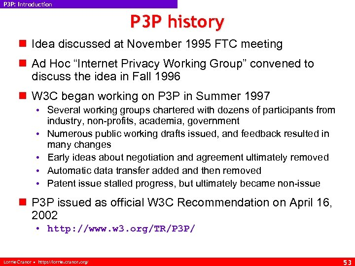 P 3 P: Introduction P 3 P history n Idea discussed at November 1995