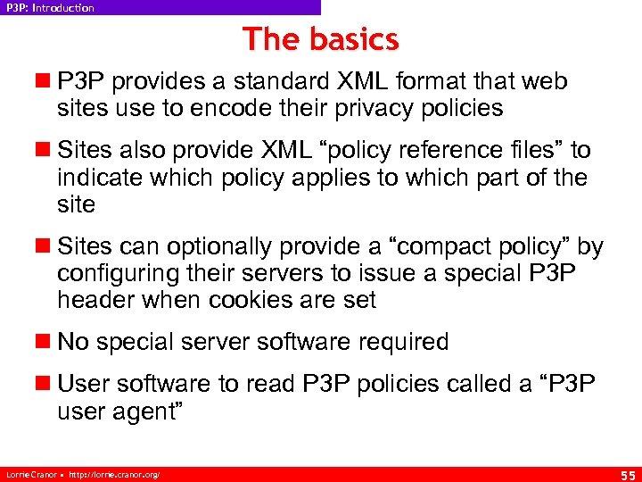 P 3 P: Introduction The basics n P 3 P provides a standard XML
