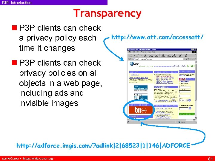 P 3 P: Introduction Transparency n P 3 P clients can check a privacy