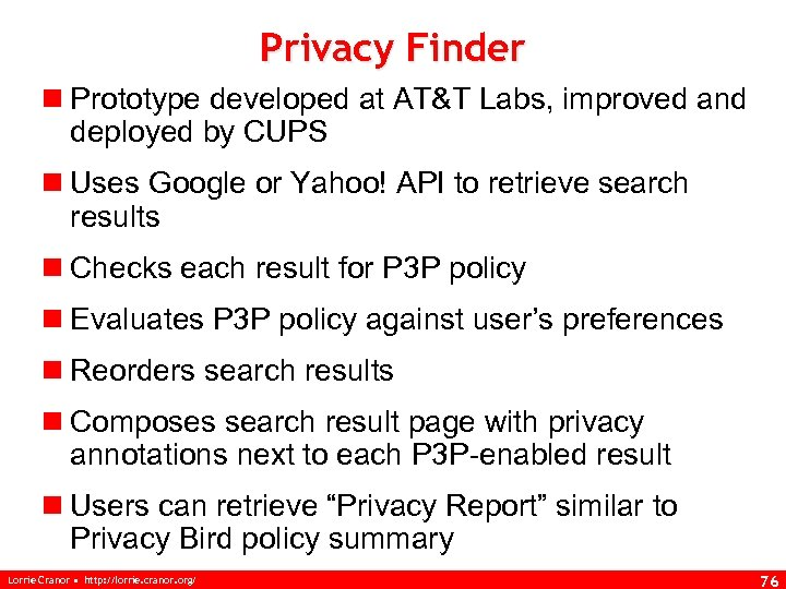 Privacy Finder n Prototype developed at AT&T Labs, improved and deployed by CUPS n