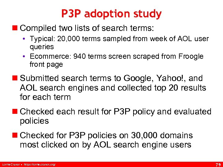 P 3 P adoption study n Compiled two lists of search terms: • Typical: