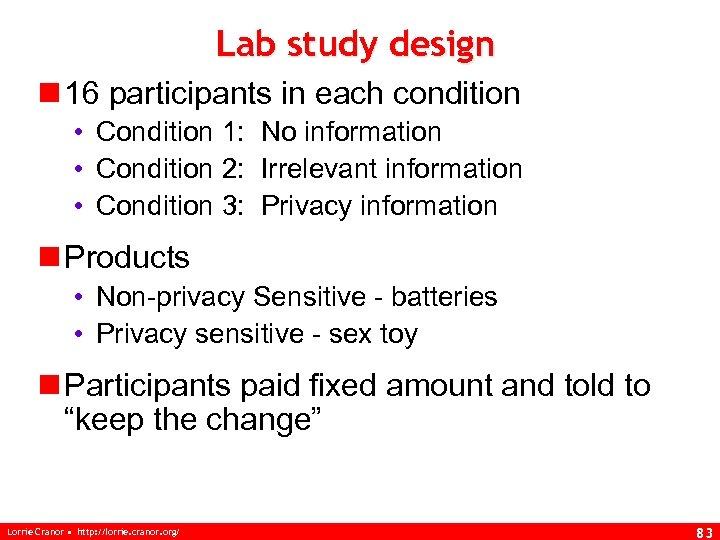 Lab study design n 16 participants in each condition • Condition 1: No information