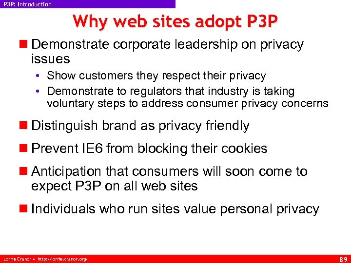 P 3 P: Introduction Why web sites adopt P 3 P n Demonstrate corporate