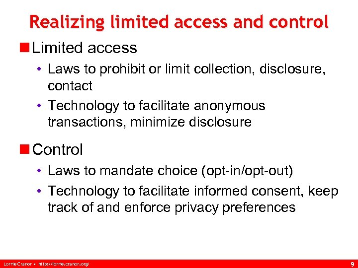 Realizing limited access and control n Limited access • Laws to prohibit or limit
