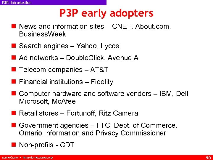 P 3 P: Introduction P 3 P early adopters n News and information sites