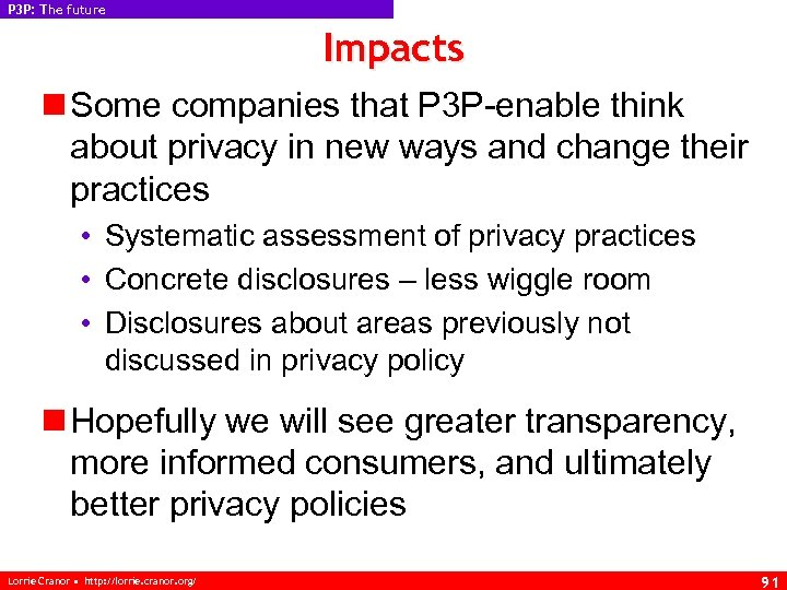 P 3 P: The future Impacts n Some companies that P 3 P-enable think