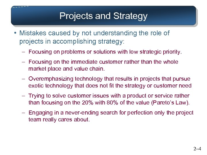 Projects and Strategy • Mistakes caused by not understanding the role of projects in