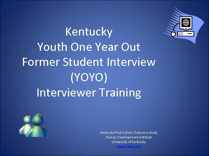 Kentucky Youth One Year Out Former Student Interview (YOYO) Interviewer Training Kentucky Post School