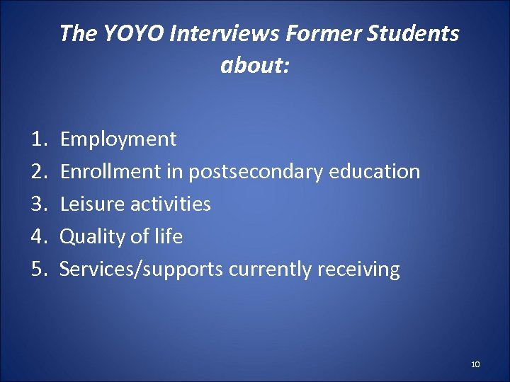 The YOYO Interviews Former Students about: 1. 2. 3. 4. 5. Employment Enrollment in
