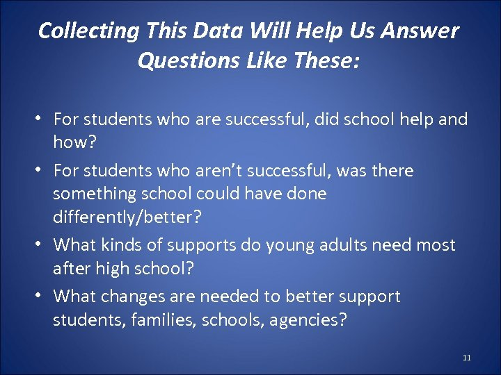 Collecting This Data Will Help Us Answer Questions Like These: • For students who