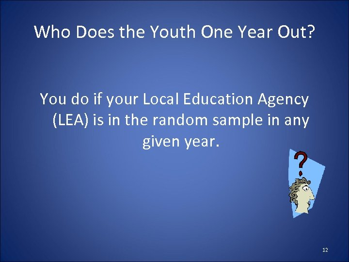 Who Does the Youth One Year Out? You do if your Local Education Agency