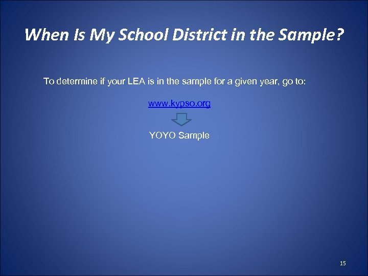 When Is My School District in the Sample? To determine if your LEA is