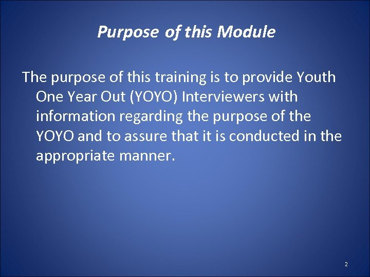 Purpose of this Module The purpose of this training is to provide Youth One